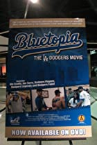 Bluetopia: The LA Dodgers Movie (2009) Poster