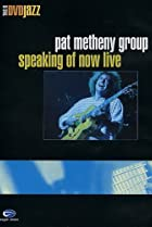 Image of Pat Metheny Group: Speaking of Now Live