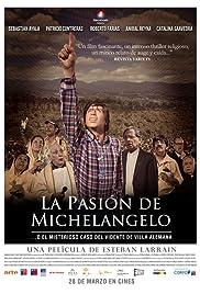 La Pasión de Michelangelo(2013) Poster - Movie Forum, Cast, Reviews
