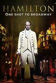 Hamilton, One Shot to Broadway (2017)
