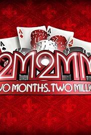 2 Months, $2 Million Poster - TV Show Forum, Cast, Reviews