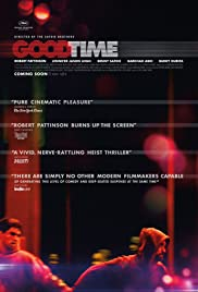Good Time (2017) Poster - Movie Forum, Cast, Reviews