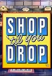 shop til you drop tv series 1991�2005 imdb