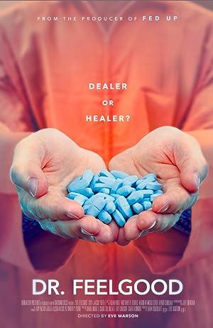 Dr. Feelgood: Dealer or Healer? (2016)