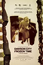 Image of Dawson City: Frozen Time
