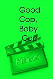 Good Cop, Baby Cop (2007) Poster - Movie Forum, Cast, Reviews