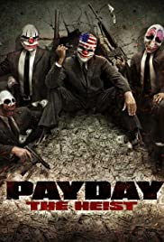 Payday: The Heist(2011) Poster - Movie Forum, Cast, Reviews
