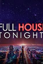 Full House Tonight!