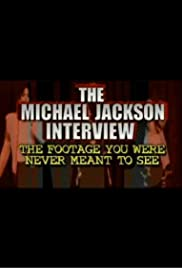 The Michael Jackson Interview: The Footage You Were Never Meant to See(2003) Poster - Movie Forum, Cast, Reviews