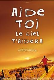 Aide-toi, le ciel t'aidera(2008) Poster - Movie Forum, Cast, Reviews