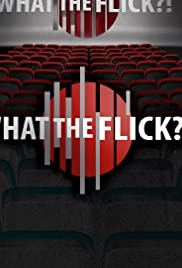 What the Flick?! Poster