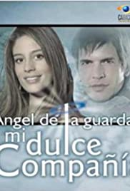 Ángel de la guarda, mi dulce compañía Poster