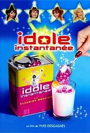 Idole instantanée(2005) Poster - Movie Forum, Cast, Reviews