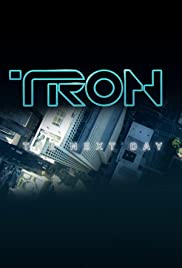 Tron: The Next Day (2011) Poster - Movie Forum, Cast, Reviews