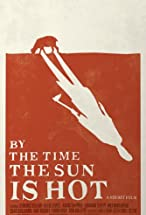 Primary image for By the Time the Sun Is Hot