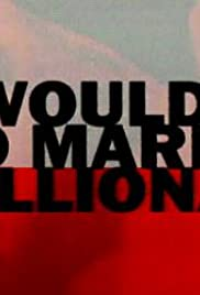 Who Would Want to Marry a Millionaire Poster