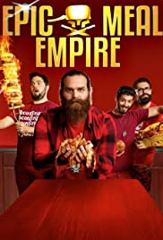 Epic Meal Empire Poster - TV Show Forum, Cast, Reviews