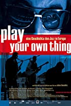 Image of Play Your Own Thing: A Story of Jazz in Europe