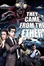 They Came from the Ether (2014) Poster