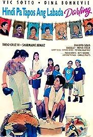 Hindi pa tapos ang labada, darling Poster