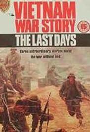 Vietnam War Story: The Last Days Poster