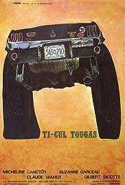Ti-Cul Tougas, ou, Le bout de la vie Poster