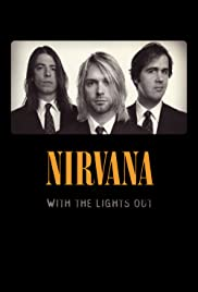 Nirvana: With the Lights Out(2004) Poster - Movie Forum, Cast, Reviews