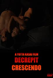 Decrepit Crescendo (2010) Poster - Movie Forum, Cast, Reviews