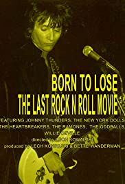 Born to Lose: The Last Rock and Roll Movie (1999) Poster - Movie Forum, Cast, Reviews