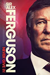 Sir Alex Ferguson: Never Give In (2021) poster