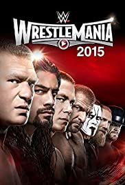 WrestleMania (2015) Poster - TV Show Forum, Cast, Reviews