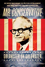 Mr. Conservative: Goldwater on Goldwater (2006) Poster - Movie Forum, Cast, Reviews