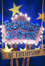 Friendship All-Stars ...of Friendship Poster