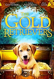 The Gold Retrievers (2009) Poster - Movie Forum, Cast, Reviews