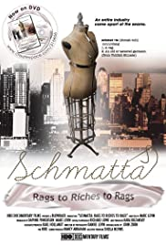 Schmatta: Rags to Riches to Rags (2009) Poster - Movie Forum, Cast, Reviews