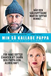 Min så kallade pappa (2014) Poster - Movie Forum, Cast, Reviews