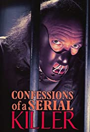 Confessions of a Serial Killer (1985) Poster - Movie Forum, Cast, Reviews