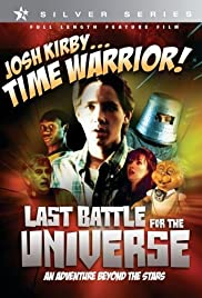 Josh Kirby... Time Warrior: Chapter 6, Last Battle for the Universe (1996) Poster - Movie Forum, Cast, Reviews