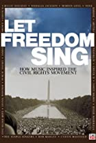 Let Freedom Sing: How Music Inspired the Civil Rights Movement (2009) Poster