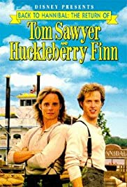 Back to Hannibal: The Return of Tom Sawyer and Huckleberry Finn (1990) Poster - Movie Forum, Cast, Reviews