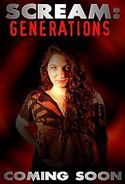 Scream: Generations(2012) Poster - Movie Forum, Cast, Reviews