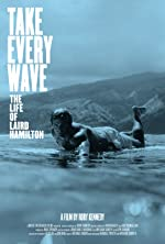 Take Every Wave: The Life of Laird Hamilton(2017)