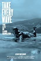 Take Every Wave: The Life of Laird Hamilton Poster