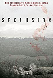 Seclusion (2015) Poster - Movie Forum, Cast, Reviews