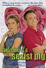 Confessions of a Sexist Pig (1998) Poster - Movie Forum, Cast, Reviews