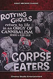 Corpse Eaters (1974) Poster - Movie Forum, Cast, Reviews