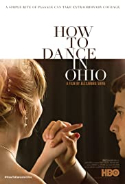 How to Dance in Ohio(2015) Poster - Movie Forum, Cast, Reviews