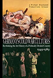 Germany's Cold War Cultures 1949-1989: Re-thinking the Art History of a Politically Divided Country Poster