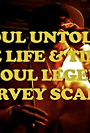 Soul Untold: The Life & Times of Soul Legend Harvey Scales Poster