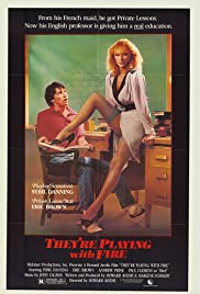 They're Playing with Fire (1984) Poster - Movie Forum, Cast, Reviews
